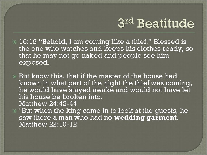 "3 rd Beatitude 16: 15 ""Behold, I am coming like a thief. "" Blessed"