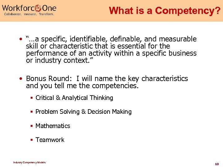 "What is a Competency? • ""…a specific, identifiable, definable, and measurable skill or characteristic"