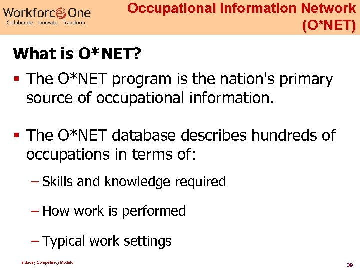 Occupational Information Network (O*NET) What is O*NET? § The O*NET program is the nation's