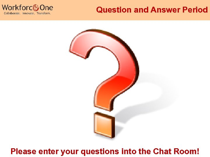 Question and Answer Period Please enter your questions into the Chat Room! Industry Competency