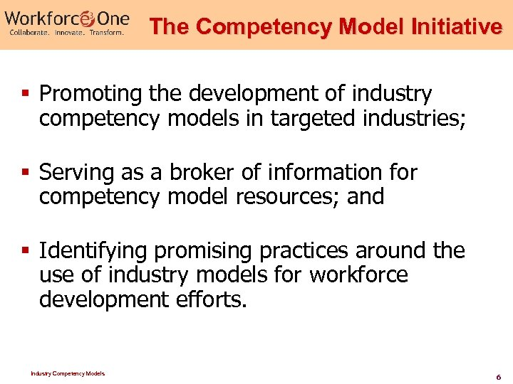 The Competency Model Initiative § Promoting the development of industry competency models in targeted