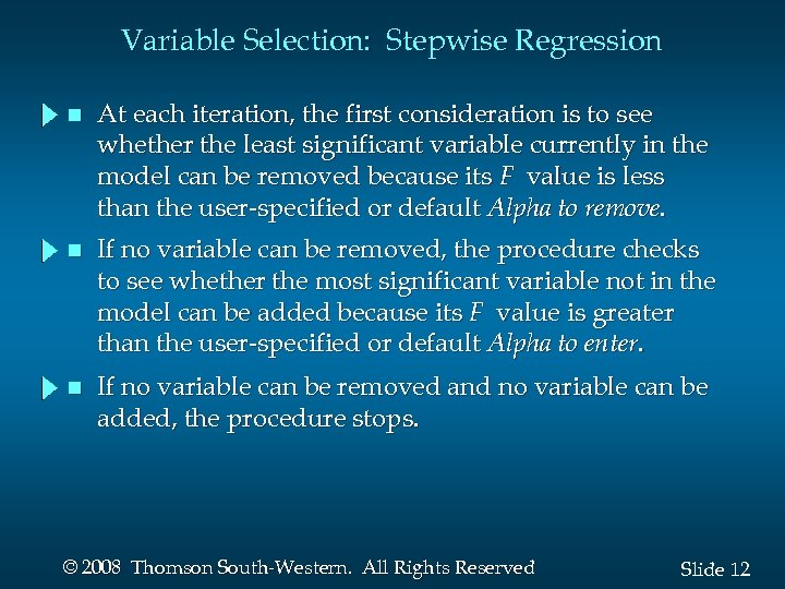 Variable Selection: Stepwise Regression n At each iteration, the first consideration is to see