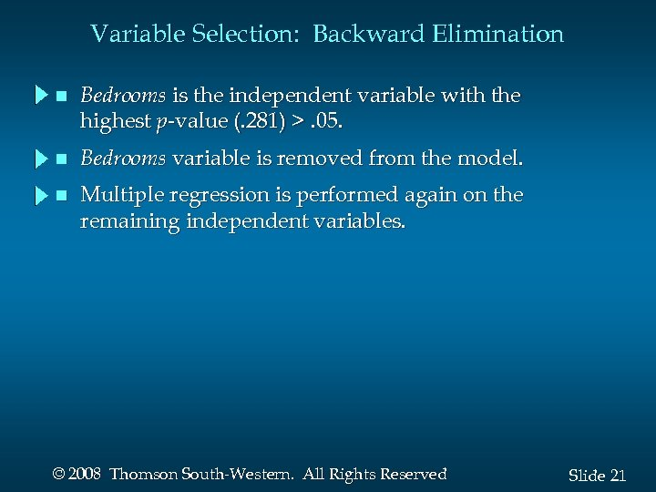Variable Selection: Backward Elimination n Bedrooms is the independent variable with the highest p-value