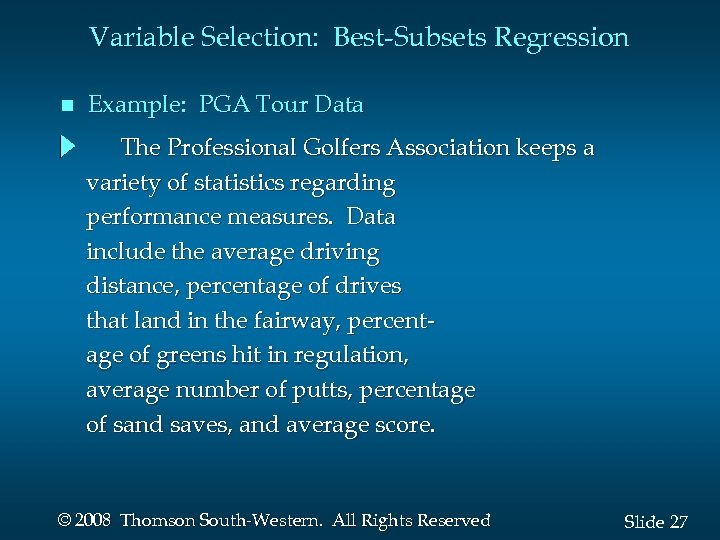 Variable Selection: Best-Subsets Regression n Example: PGA Tour Data The Professional Golfers Association keeps