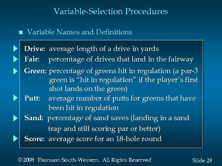 Variable-Selection Procedures n Variable Names and Definitions Drive: average length of a drive in