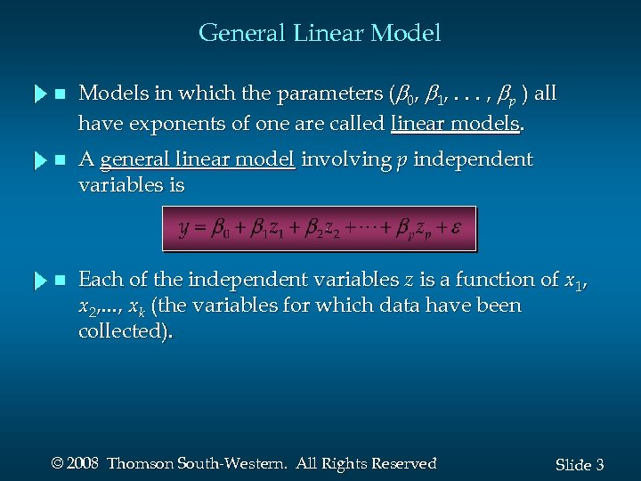 General Linear Model n Models in which the parameters ( 0, 1, . .