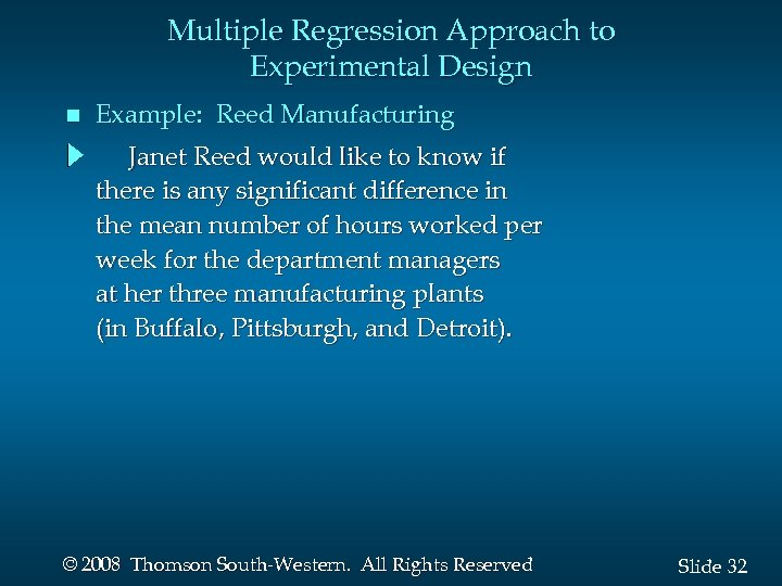 Multiple Regression Approach to Experimental Design n Example: Reed Manufacturing Janet Reed would like