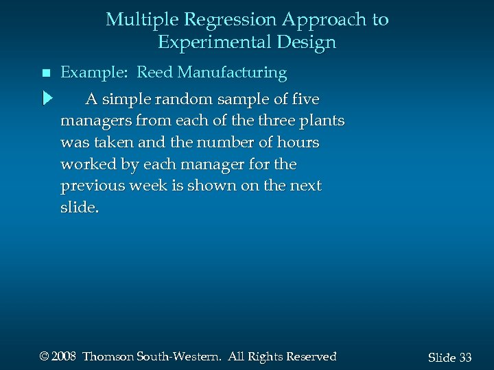Multiple Regression Approach to Experimental Design n Example: Reed Manufacturing A simple random sample