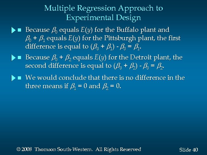 Multiple Regression Approach to Experimental Design n Because 0 equals E(y) for the Buffalo