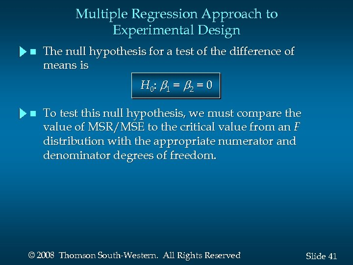 Multiple Regression Approach to Experimental Design n The null hypothesis for a test of