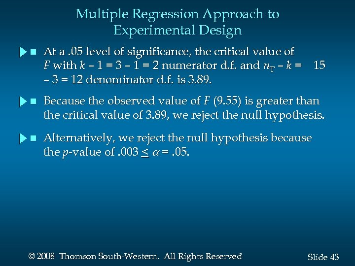 Multiple Regression Approach to Experimental Design n At a. 05 level of significance, the