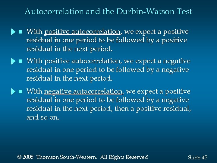 Autocorrelation and the Durbin-Watson Test n With positive autocorrelation, we expect a positive residual