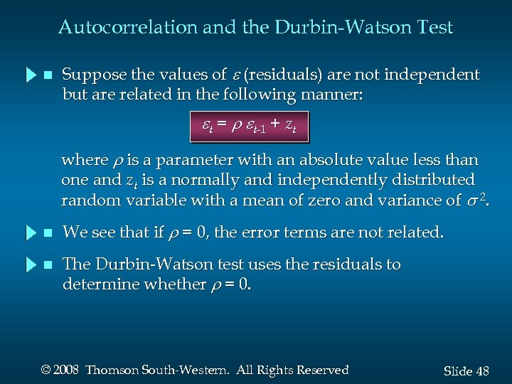 Autocorrelation and the Durbin-Watson Test n Suppose the values of e (residuals) are not