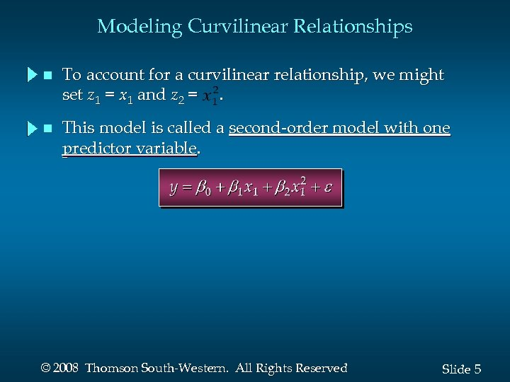 Modeling Curvilinear Relationships n To account for a curvilinear relationship, we might set z