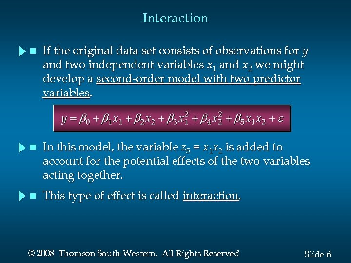 Interaction n If the original data set consists of observations for y and two