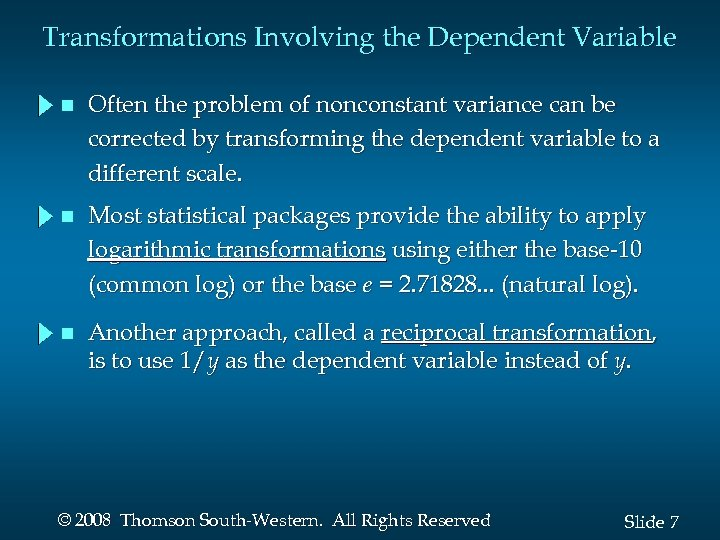 Transformations Involving the Dependent Variable n Often the problem of nonconstant variance can be
