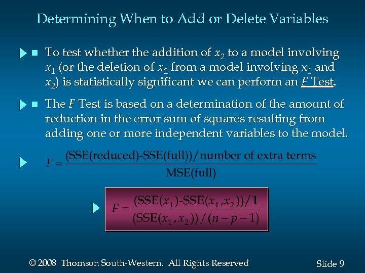 Determining When to Add or Delete Variables n To test whether the addition of