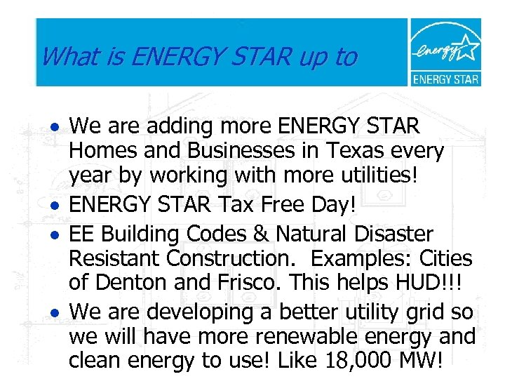What is ENERGY STAR up to · We are adding more ENERGY STAR Homes