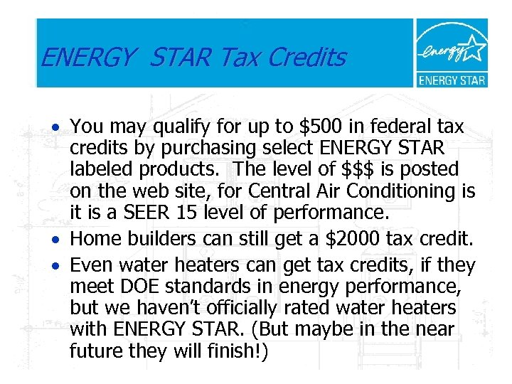 ENERGY STAR Tax Credits · You may qualify for up to $500 in federal