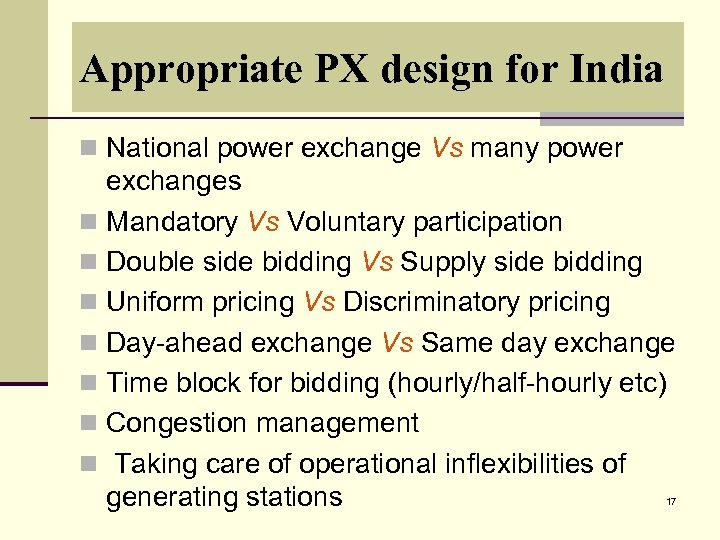 Appropriate PX design for India n National power exchange Vs many power exchanges n
