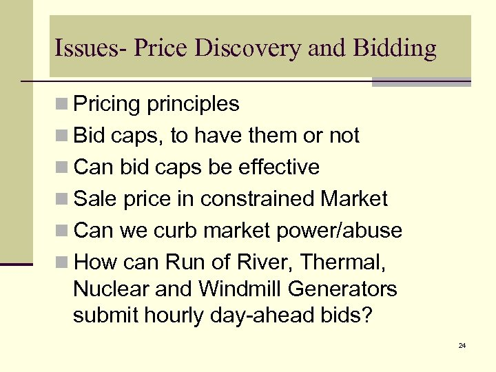 Issues- Price Discovery and Bidding n Pricing principles n Bid caps, to have them