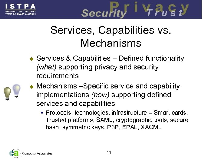 Services, Capabilities vs. Mechanisms u u Services & Capabilities – Defined functionality (what) supporting