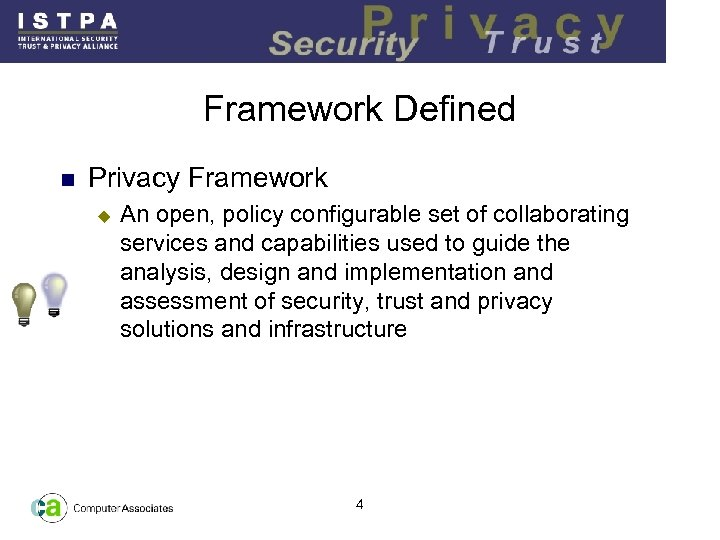 Framework Defined n Privacy Framework u An open, policy configurable set of collaborating services
