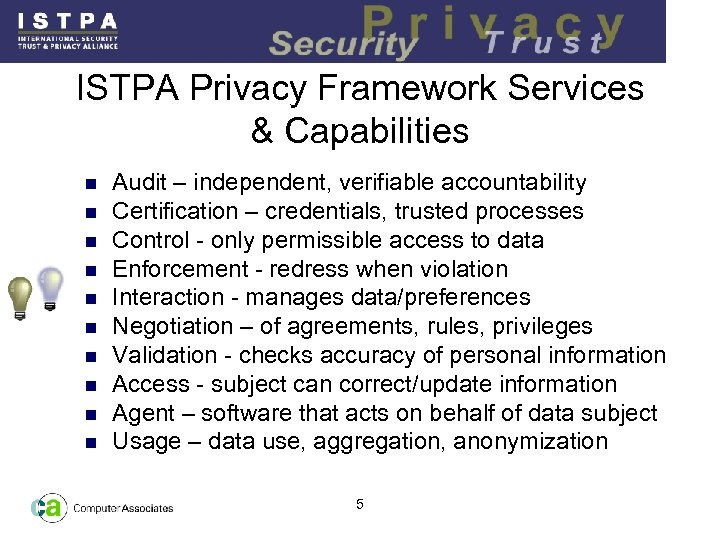 ISTPA Privacy Framework Services & Capabilities n n n n n Audit – independent,
