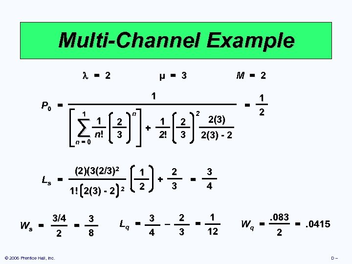Multi-Channel Example = 2 P 0 = 1 n=0 Ws = 3/4 © 2006