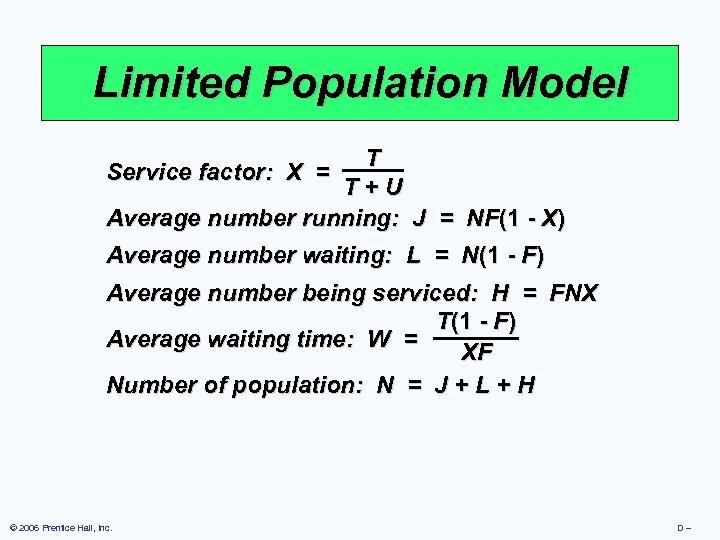 Limited Population Model T T+U Average number running: J = NF(1 - X) Service