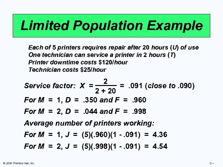 Limited Population Example Each of 5 printers requires repair after 20 hours (U) of