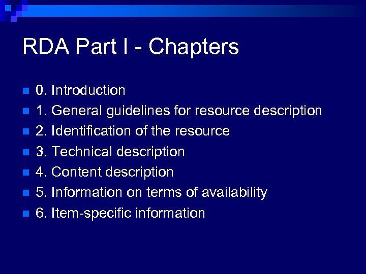 RDA Part I - Chapters n n n n 0. Introduction 1. General guidelines