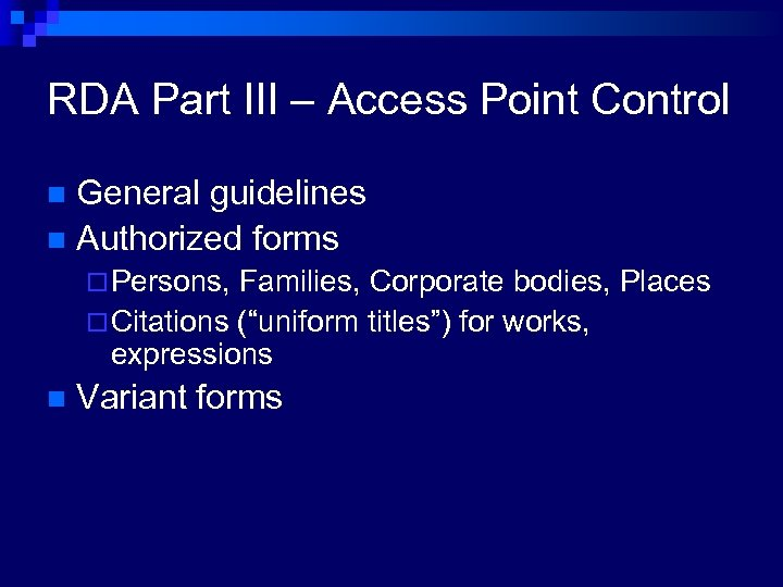 RDA Part III – Access Point Control General guidelines n Authorized forms n ¨