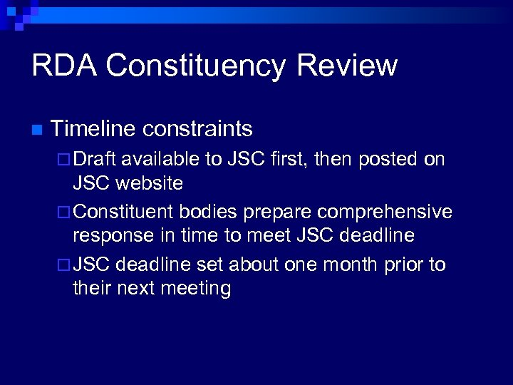 RDA Constituency Review n Timeline constraints ¨ Draft available to JSC first, then posted
