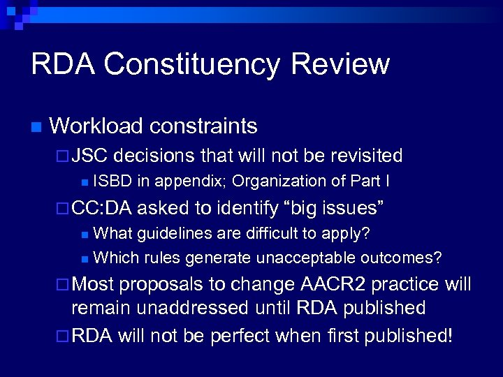 RDA Constituency Review n Workload constraints ¨ JSC n decisions that will not be