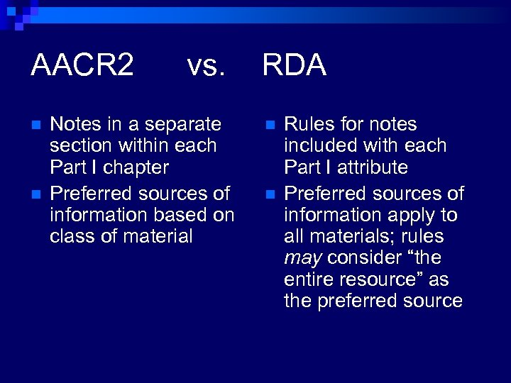 AACR 2 n n vs. Notes in a separate section within each Part I
