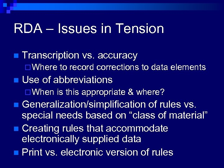 RDA – Issues in Tension n Transcription vs. accuracy ¨ Where n to record