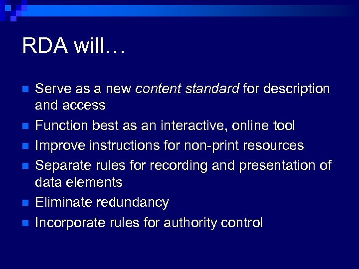 RDA will… n n n Serve as a new content standard for description and