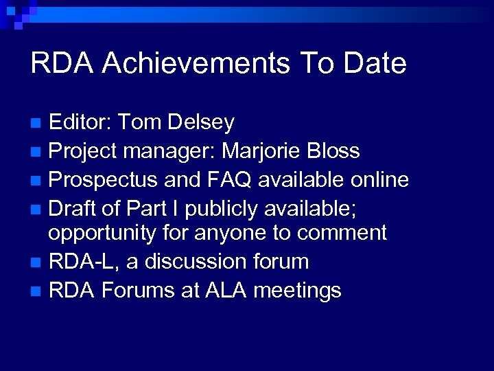 RDA Achievements To Date Editor: Tom Delsey n Project manager: Marjorie Bloss n Prospectus