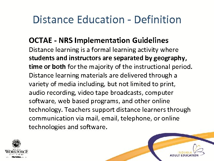 Distance Education - Definition OCTAE - NRS Implementation Guidelines Distance learning is a formal