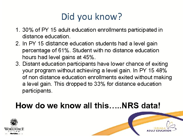 Did you know? 1. 30% of PY 15 adult education enrollments participated in distance