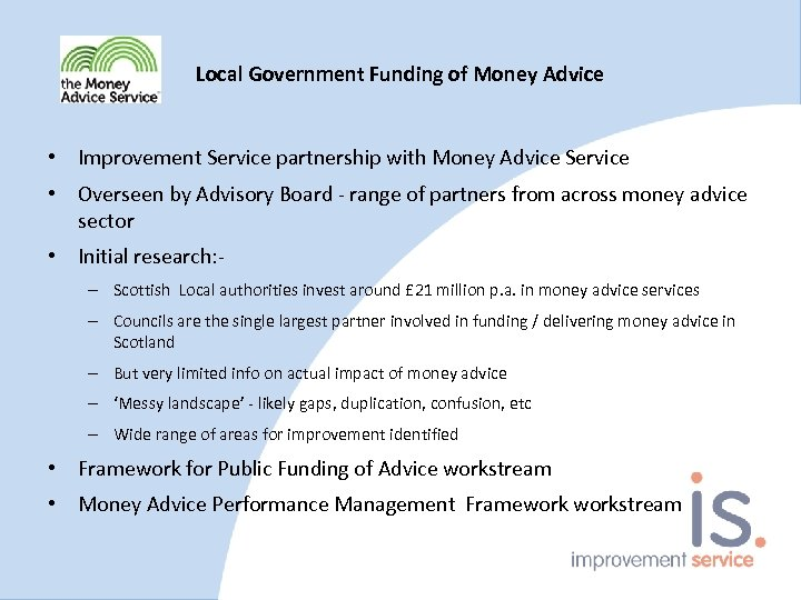 Local Government Funding of Money Advice • Improvement Service partnership with Money Advice Service