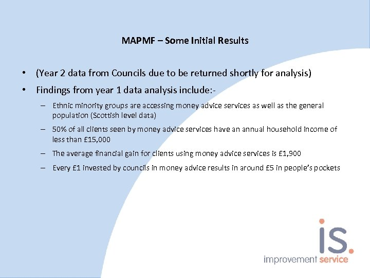 MAPMF – Some Initial Results • (Year 2 data from Councils due to be