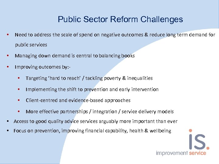 Public Sector Reform Challenges • Need to address the scale of spend on negative