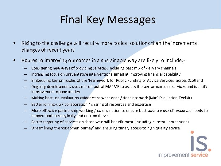 Final Key Messages • Rising to the challenge will require more radical solutions than