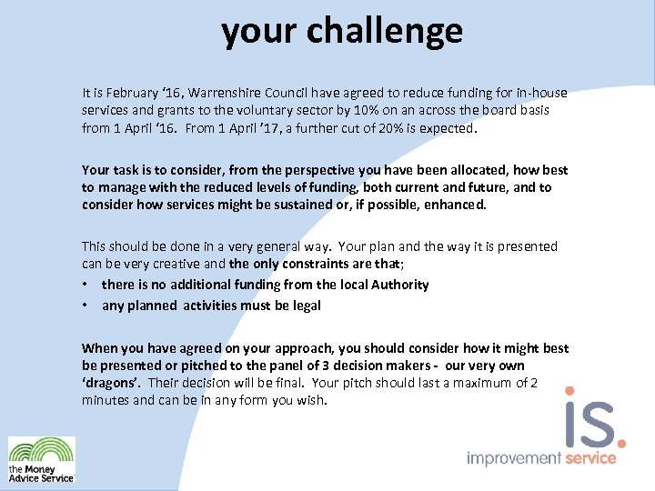 your challenge It is February ' 16, Warrenshire Council have agreed to reduce funding