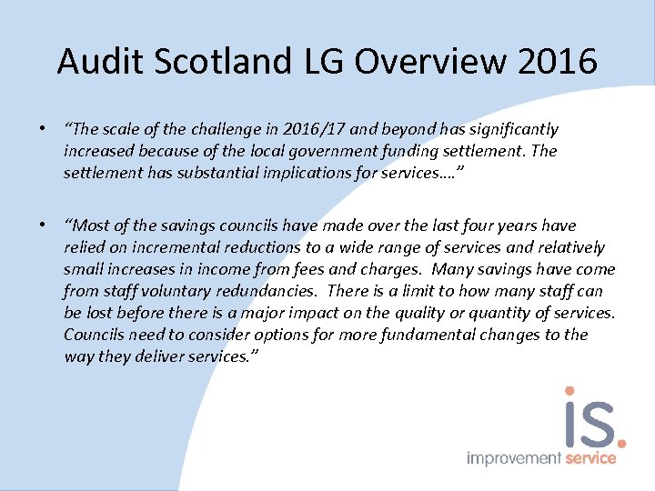 "Audit Scotland LG Overview 2016 • ""The scale of the challenge in 2016/17 and"