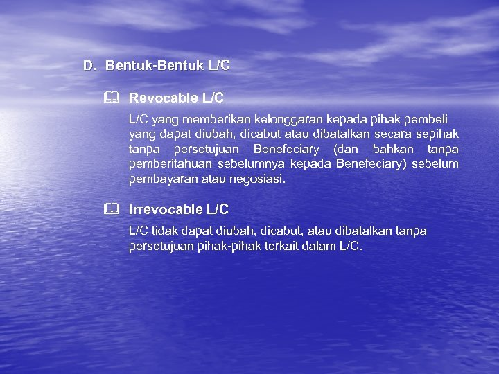 D. Bentuk-Bentuk L/C & Revocable L/C yang memberikan kelonggaran kepada pihak pembeli yang dapat