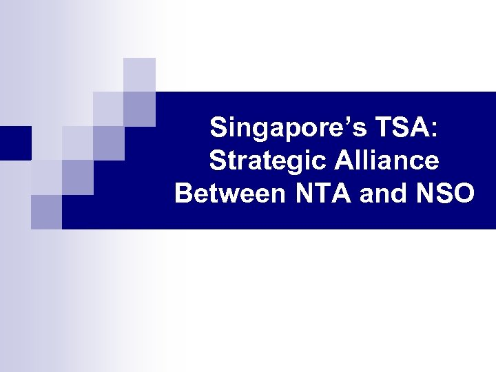 Singapore's TSA: Strategic Alliance Between NTA and NSO