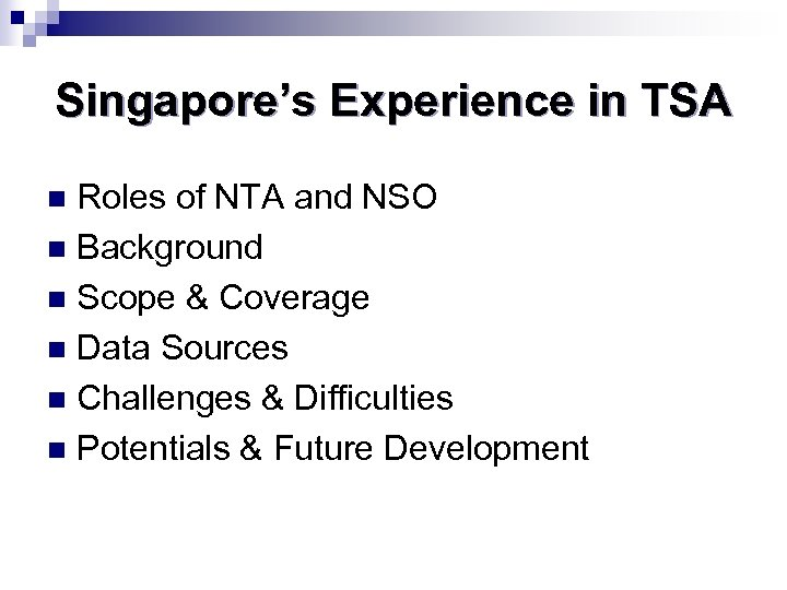 Singapore's Experience in TSA Roles of NTA and NSO n Background n Scope &